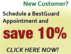New Customer? Schedule a BestGuard appointment and SAVE 10%!